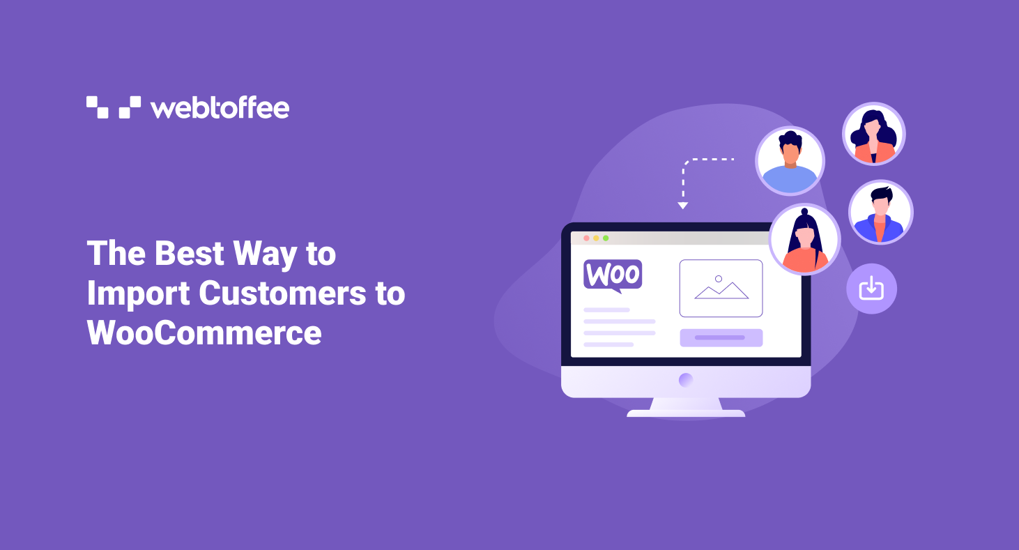 The Best Way to Import Customers to WooCommerce