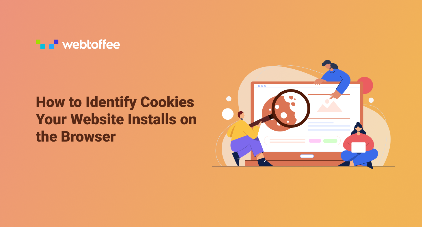 How to Identify Cookies Your Website Installs on the Browser