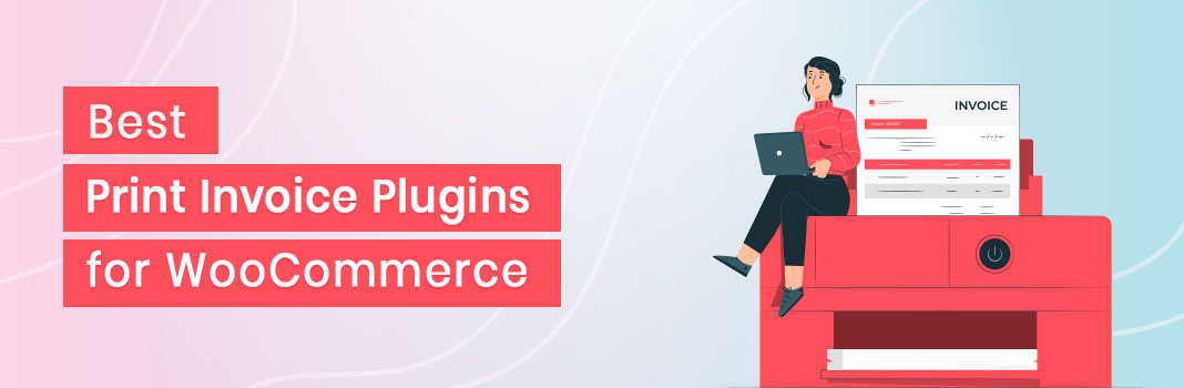 5 Best WooCommerce Print Invoice Plugins for 2020 [Free and Paid]