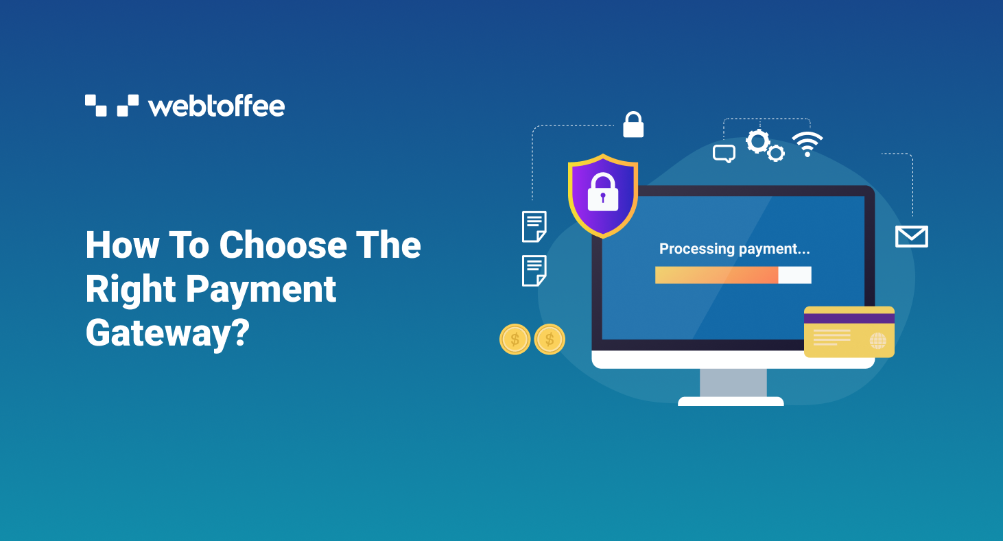 How To Choose The Right Payment Gateway?