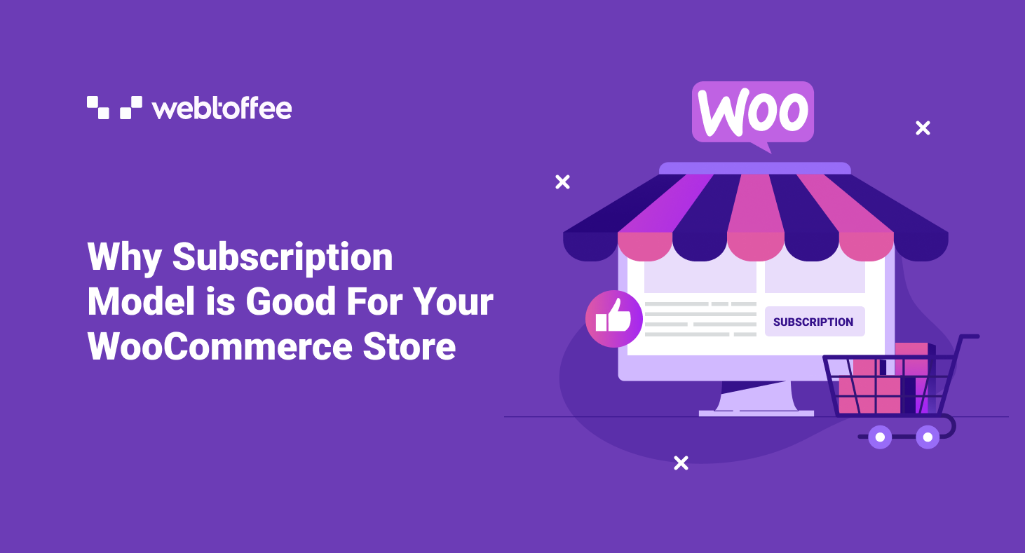 Why Subscription Model is Good For Your WooCommerce Store