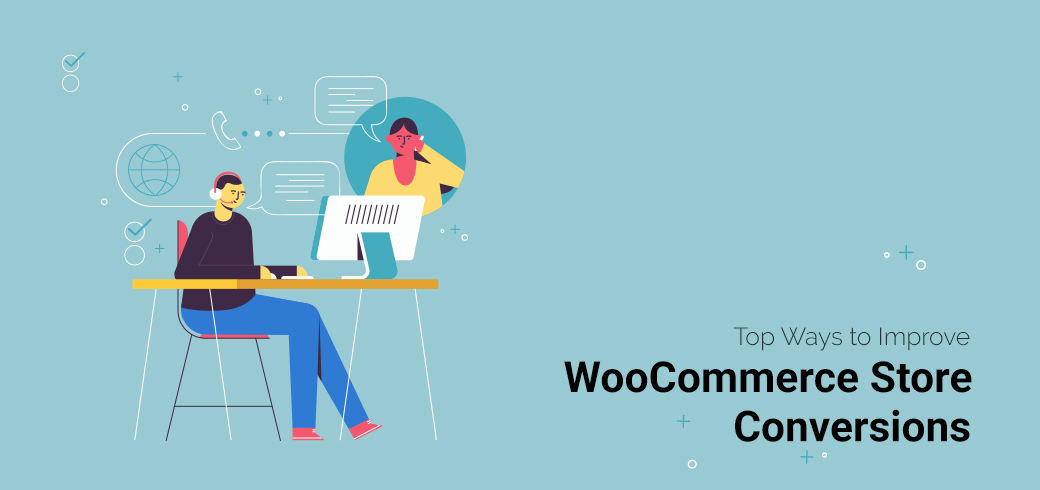 Top Ways to Improve WooCommerce Store Conversions