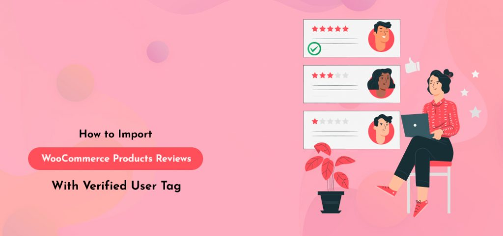 How to import WooCommerce products reviews with verified user tag - Featured image