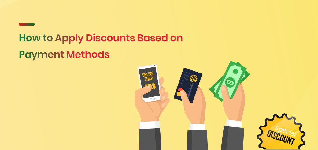 How to Apply Discounts Based on Payment Methods