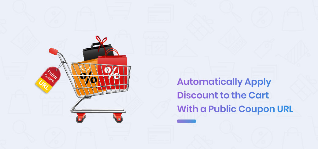 Automatically Apply Discount to the Cart With a Public Coupon URL