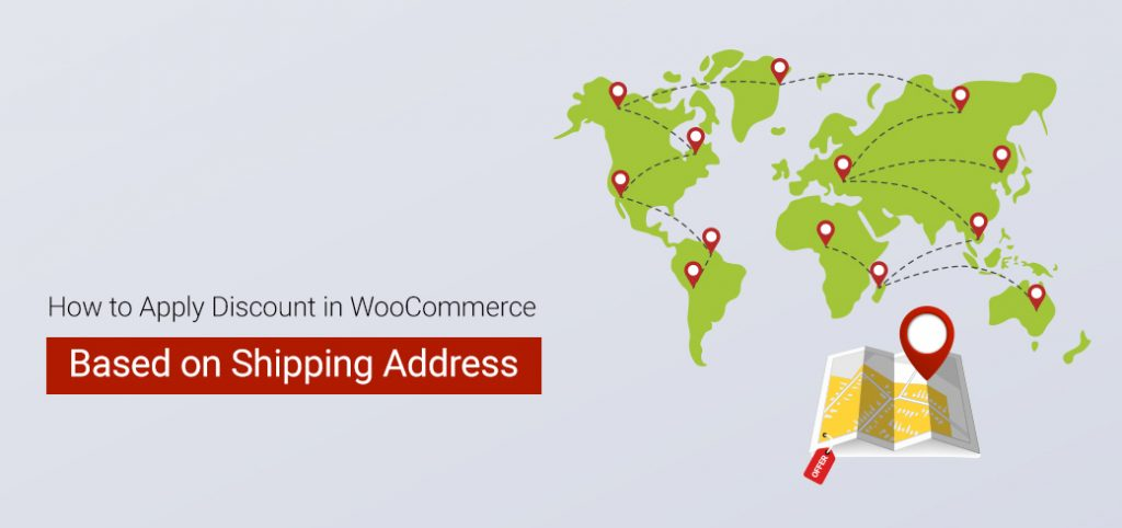 How to apply discount in WooCommerce based in shipping address - featured image