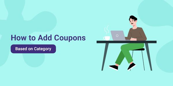 How to Add Coupons Based on Category in WooCommerce