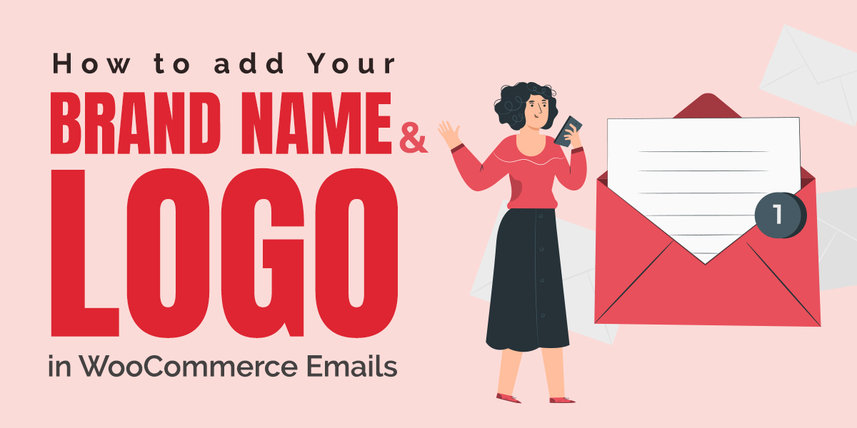 How to add Your Brand Name and Logo in WooCommerce Emails