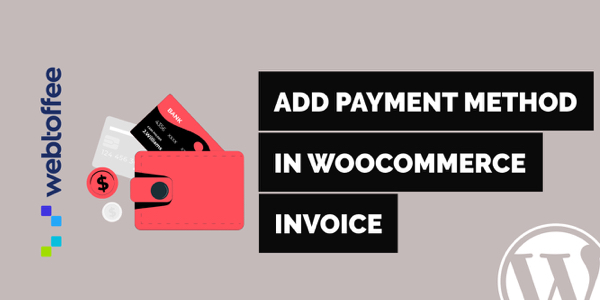 How to add payment method in WooCommerce invoice