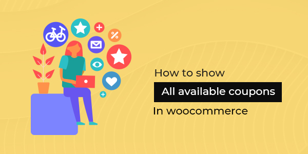 How to Show All Available Coupons in WooCommerce Account