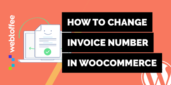 How to create custom invoice number in WooCommerce