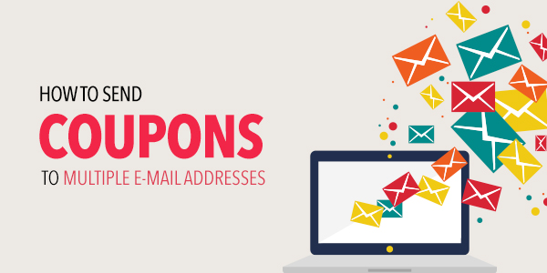 How to Send Coupons to Multiple Email Addresses