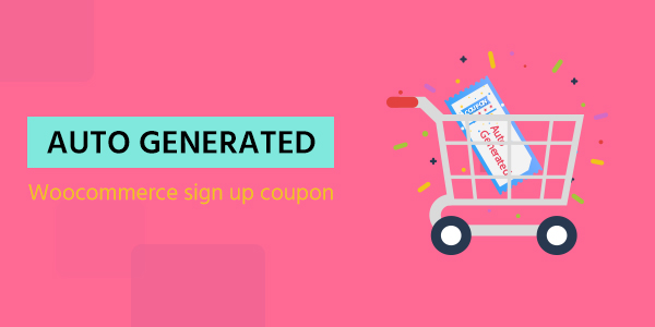 Auto-generated WooCommerce SignUp coupon