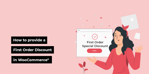 How to Provide a First Order Discount in WooCommerce