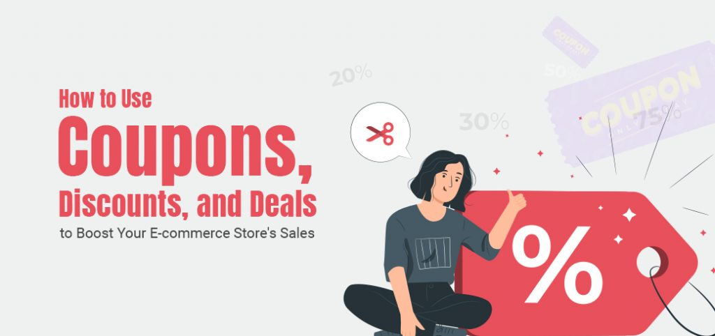How to Use Coupons, Discounts, and Deals to Boost Your E-commerce Store's Sales
