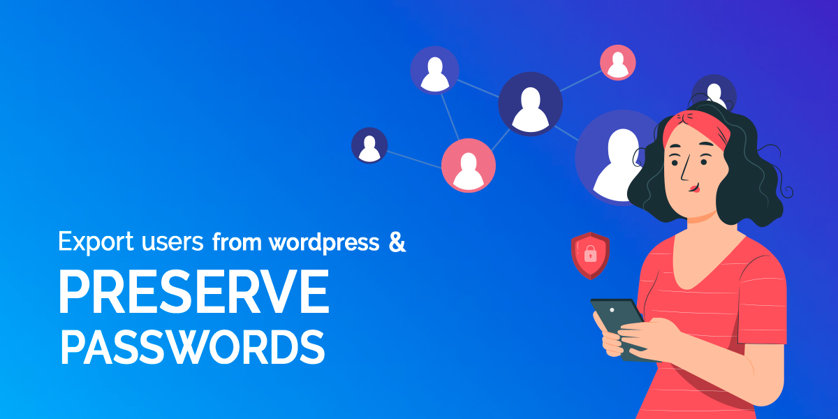 How to export users from WordPress and preserve passwords