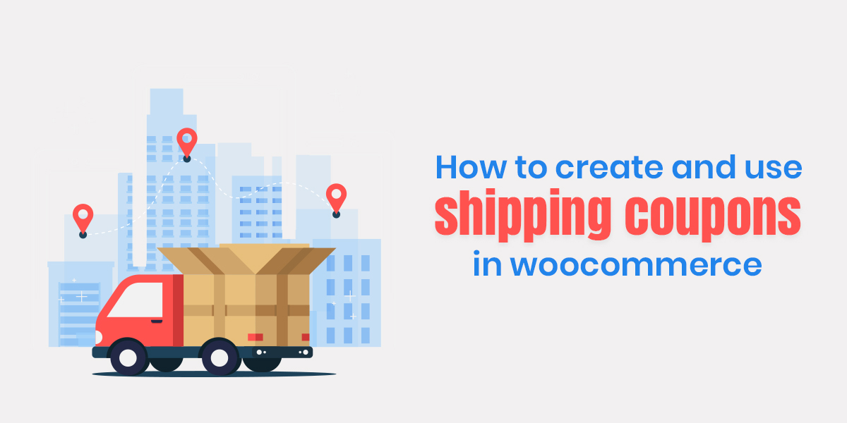 How to create and use Shipping Coupons in WooCommerce