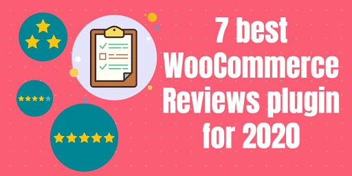 7 Best WooCommerce Reviews Plugin for 2020