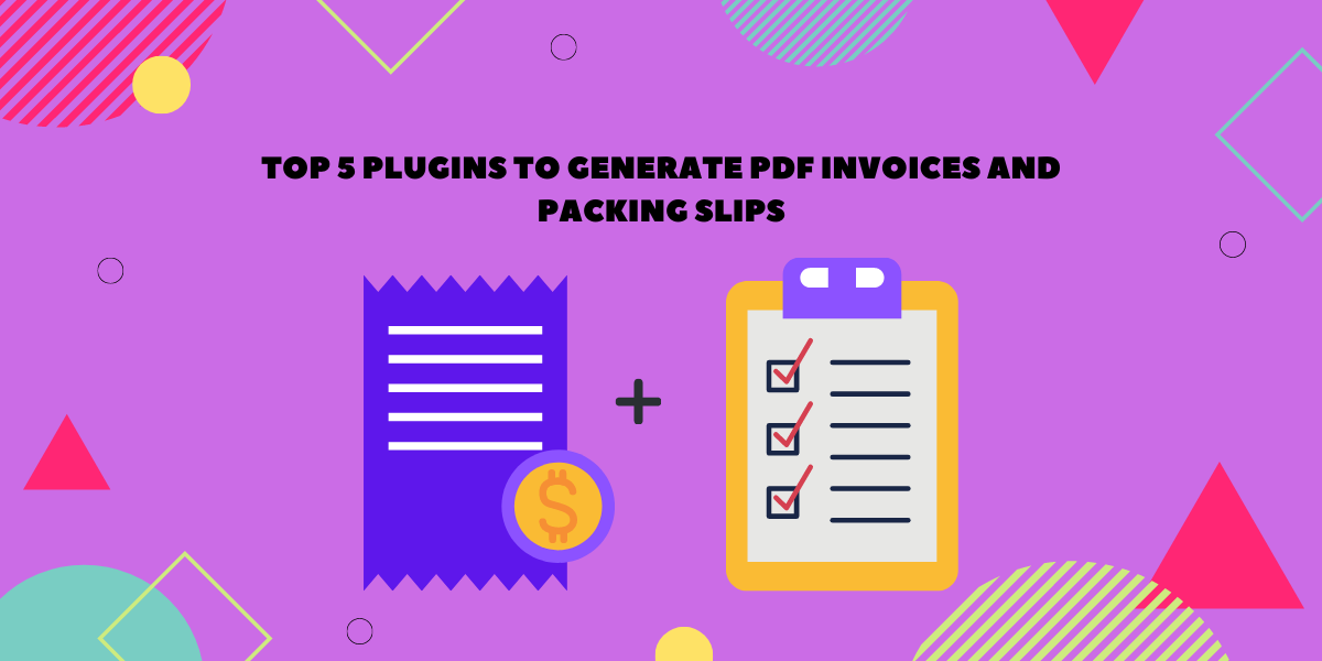 Top 5 Plugins to Generate PDF Invoices and Packing Slips