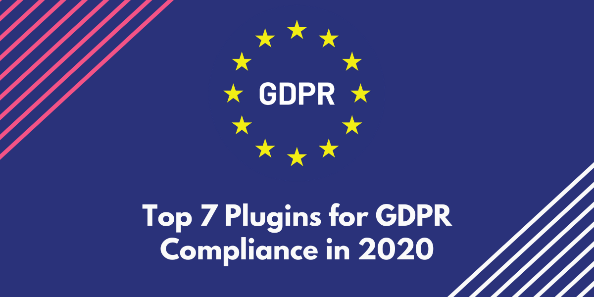 Top 7 plugins for GDPR Compliance in 2021