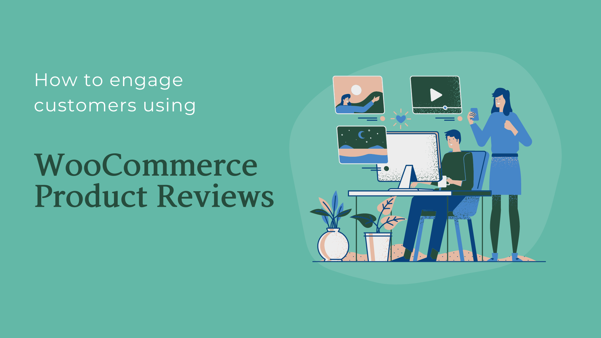 How to engage customers using WooCommerce product reviews