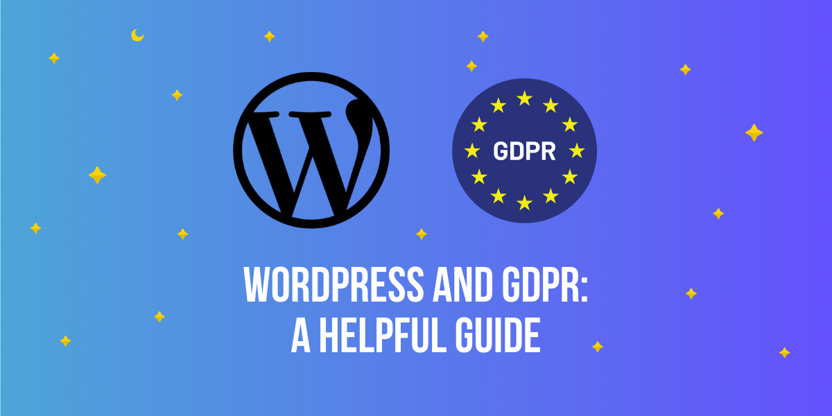 WordPress and GDPR: a Helpful Guide