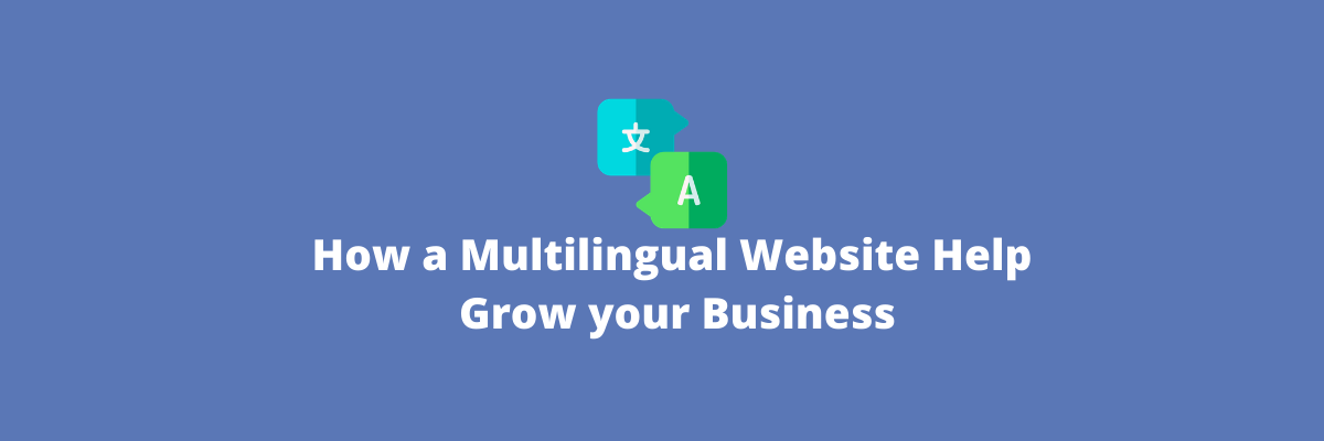 How a Multilingual Website can Help Grow your Business