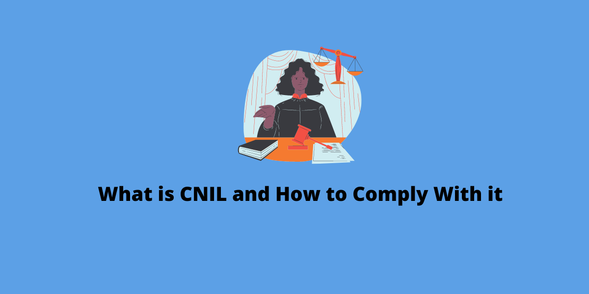 What is CNIL and How to Comply with It?