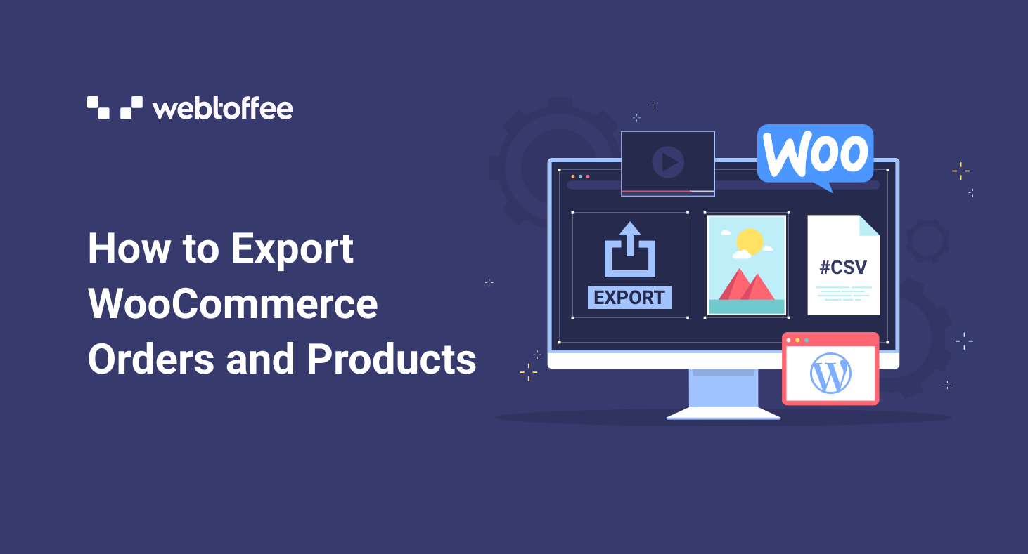 How to Export WooCommerce Orders and Products (Using free plugins)